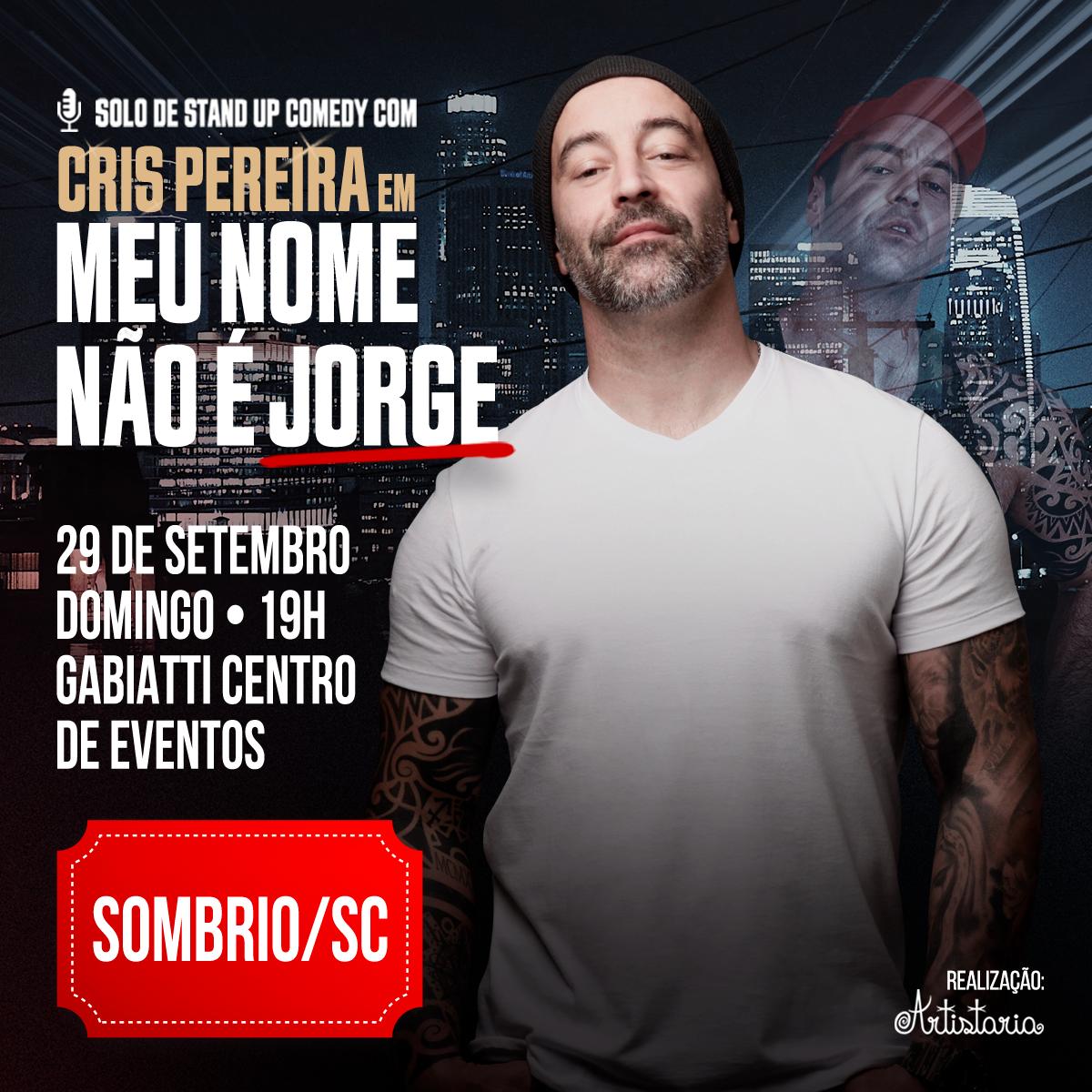 Cris Pereira   Meu Nome Não é Jorge em Sombrio - SC