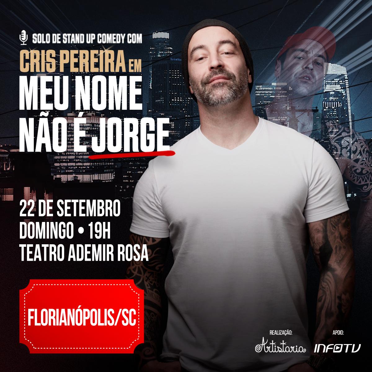 Meu Nome Não É Jorge com Cris Pereira em Florianópolis - SC