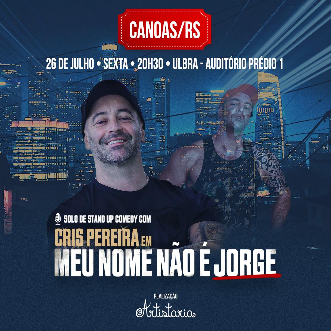 Meu Nome Não É Jorge com Cris Pereira em Canoas - RS